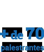 + 70 palestrantes
